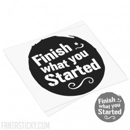 Finish what you Start decal