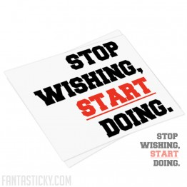 Stop wishing START doing decal